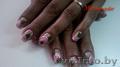 Наращивание и коррекция ногтей в Жлобине, маникюр - Изображение #3, Объявление #1328827